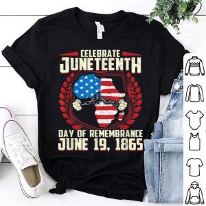 Juneteenth Celebrate Day Of Remembrance June 19 shirt