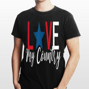 Love My Country American Patriotic shirt