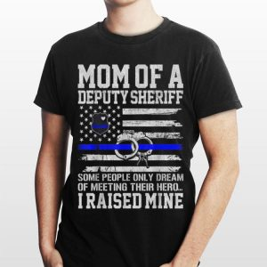 Mom Of A Deputy Sheriff Mother Thin Blue Line American Flag shirt