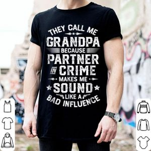 They Call Me Grandpa Partner In Crime Fathers Day shirt