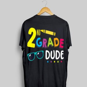 2nd Grade Dude Student Teacher First Day Toddler shirt