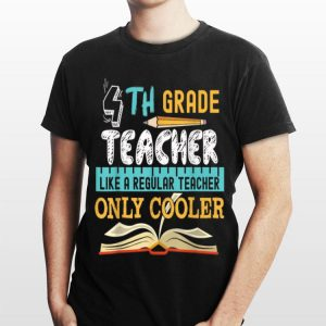 4th Grade Teacher Back To Shool shirt