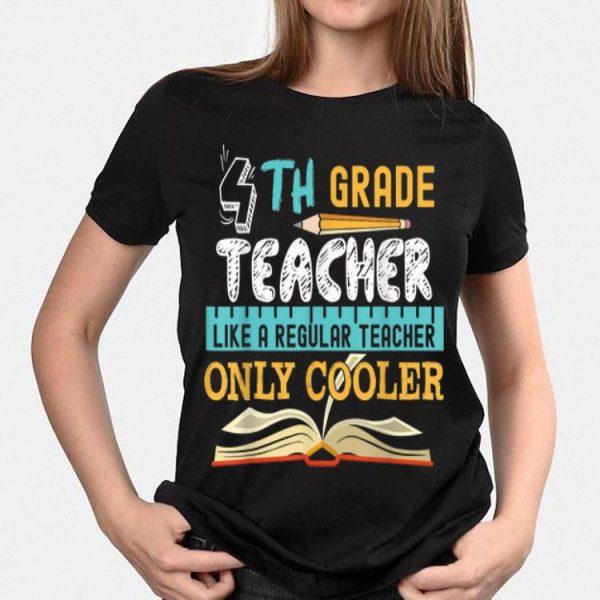 4th Grade Teacher Back To Shool shirt