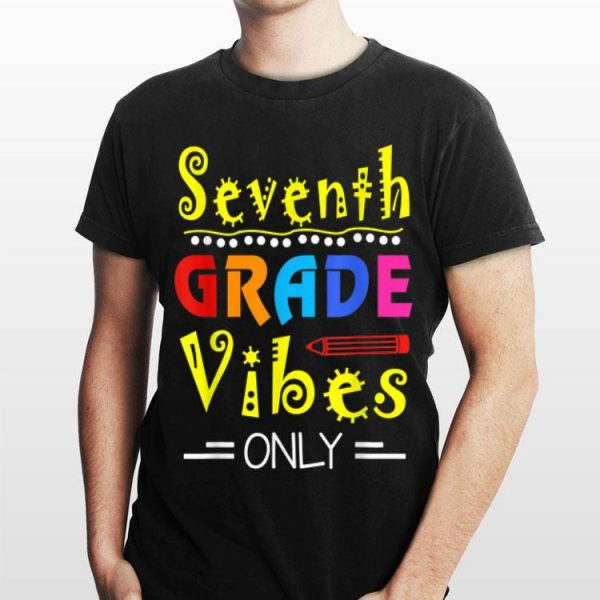7th Grade Vibes Only 7th Grade Back To School shirt