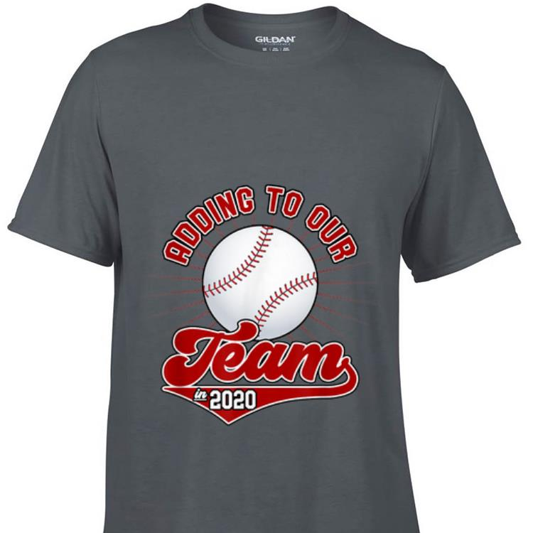 Adding To Our Team In 2020 Baseball hoodie 1 - Adding To Our Team In 2020 Baseball hoodie