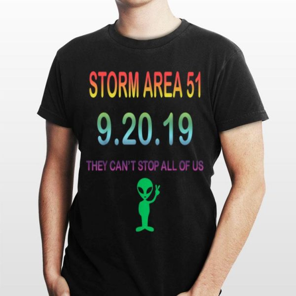 Alien UFO Storm Area 51 They Can't Stop All of Us shirt