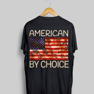 American By Choice Us Citizenship shirt
