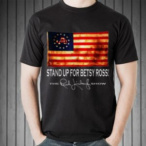 Awesome 1776 Stand Up For Old Betsy Ross The Rush Limbaugh Show shirt 2