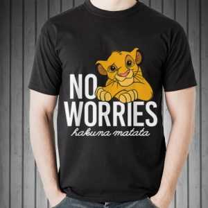 Awesome Disney Lion King No Worries Hakuma Matata shirt