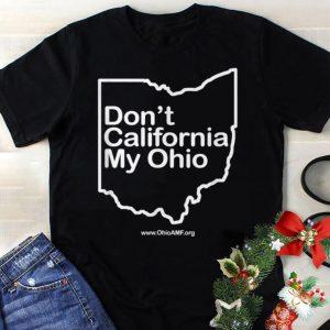 Best price Don't California My Ohio shirt