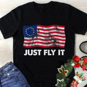 Best price Just Fly It Betsy Ross Flag 1776 4th Of July shirt