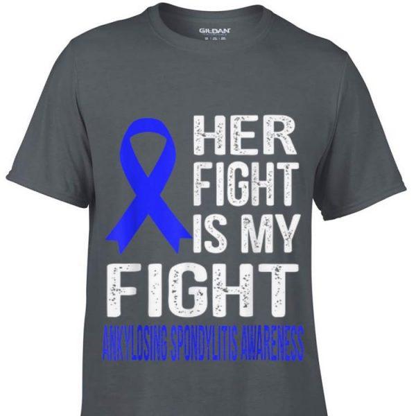 Her Fight Is My Fight Ankylosing Spondylitis Awareness hoodie