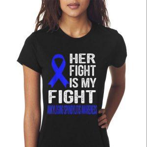 Her Fight Is My Fight Ankylosing Spondylitis Awareness hoodie 2