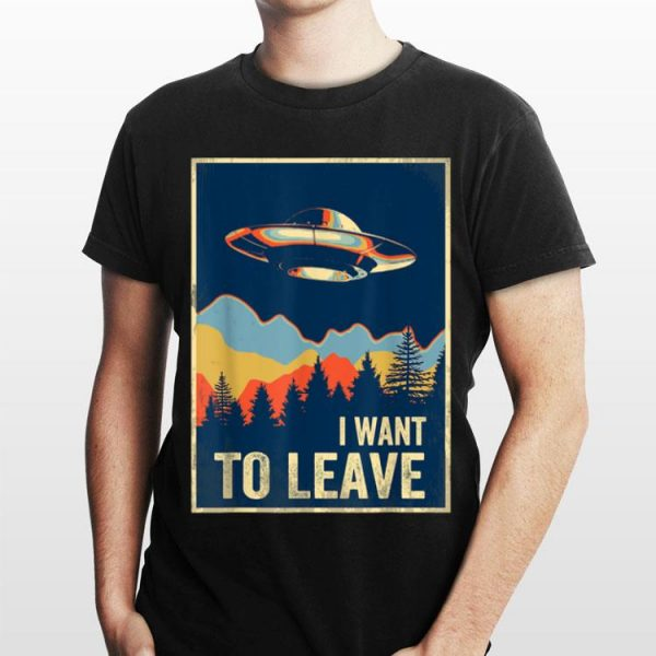 I Want To Leave Area 51 Alien UFO shirt