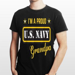 I'm A Proud Navy Grandpa shirt