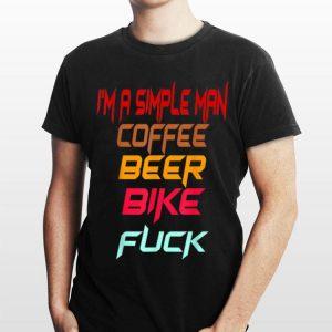 I'm A Simple Man Coffee Bike Beer Fuck Biker shirt