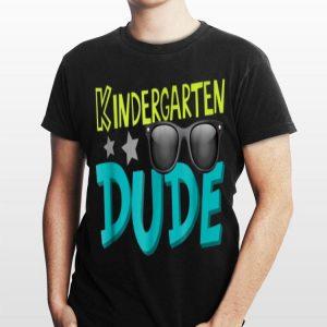 Kindergarten Dude First Day Of Kindergarten shirt