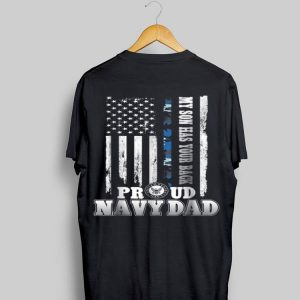 My Son Has Your Back Proud Navy Dad shirt