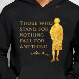 Nice Trend Alexander Hamilton Those Who Stand For Nothing Fall For Anything shirt