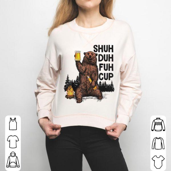 Original Bear Shuh Duh Fuh Cup Bear Drinking Fire Camping shirt