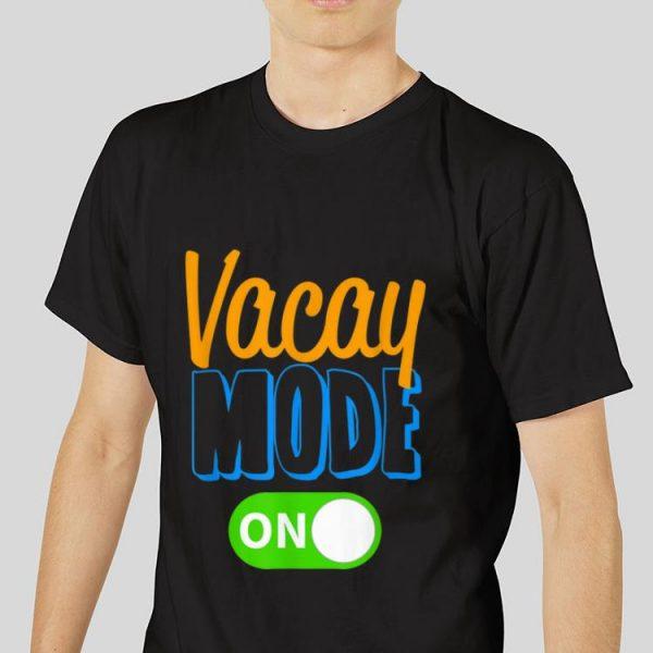 Premium Vacay Mode On Family Vacation shirt