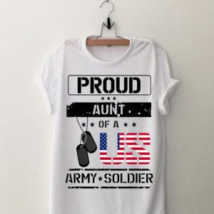 Proud Aunt of a US Army Soldier shirt