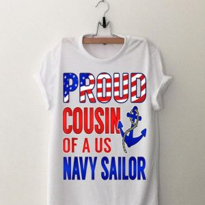 Proud Cousin of a US Sailor Distressed shirt