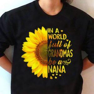 Sunflower In A World Full Of Grandmas Be A Nana Youth tee 2