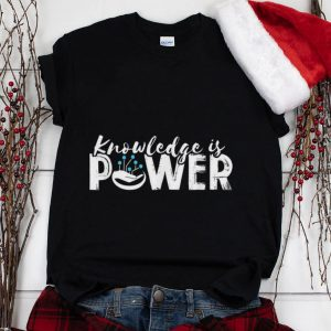 The Best Knowledge is Power Promote Learning and Education for All shirt