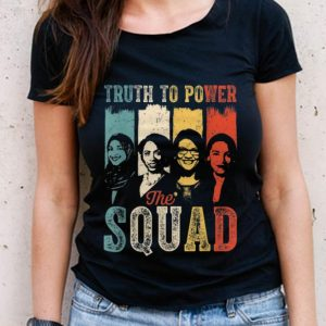 The Best Truth To Power Squad AOC Tlaib Ilhan Ayanna Vintage shirt