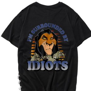 The best trend Vintage Disney Lion King Scar And The Hyenas Surrounded By Idiots shirt