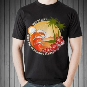 Ain't No Laws When You're Drinking Claws Summer Wave Beach Hawaii sweater