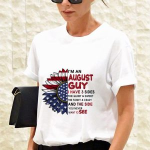 Awesome I'm A August Guy I Have 3 Sides The Quiet And Sweet Sunflower American Flag shirt 2