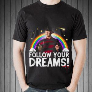 Awesome Nightmare Elm Street Follow Your Dreams Rainbow Halloween shirt