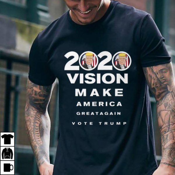 Funny 2020 Trump Vision Make America Greatagain Vote shirt