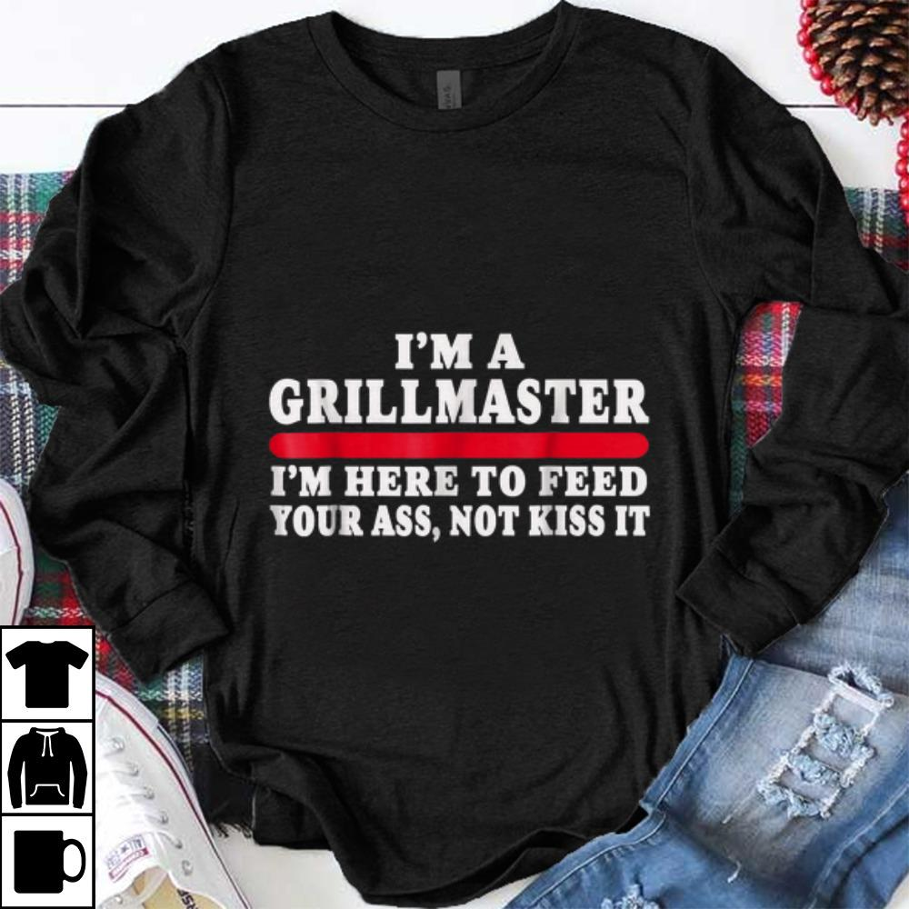 Funny I m A Grillmaster I m Here To Feed Your Ass Not Kiss It shirt 1 - Funny I'm A Grillmaster I'm Here To Feed Your Ass Not Kiss It shirt