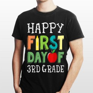 Happy First Day of 3rd Grade T Back To School shirt