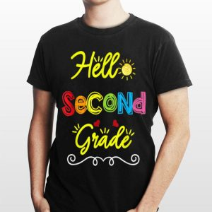 Hello Second Grade Back to School Teacher Student shirt