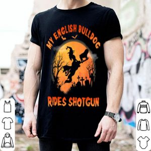 Nice English Bulldog Rides Shotgun Funny Dog Lover Halloween Gift shirt