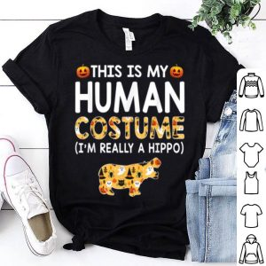 Original This Is My Human Costume Halloween Hippos Gift shirt