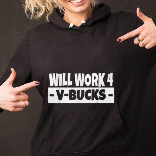 Original Will Work 4 V Bucks shirt