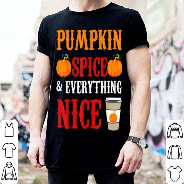 Awesome Happy Halloween Costume Pumpkin Spice Everything Nice Coffee shirt