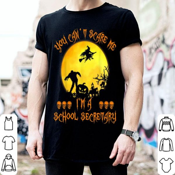Beautiful Funny You Can't Scare Me I'm School Secretary Halloween Gift shirt