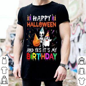 Funny Happy Halloween And Yes It's My Birthday Halloween Costume shirt