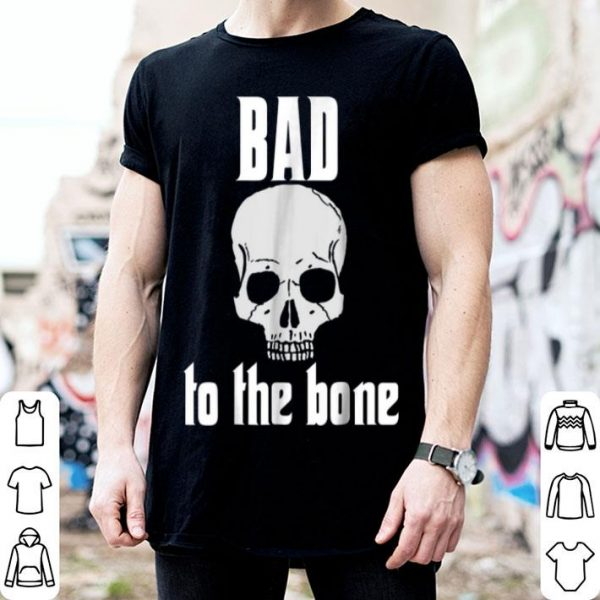 Hot Bad To The Bone Halloween Skull Halloween shirt
