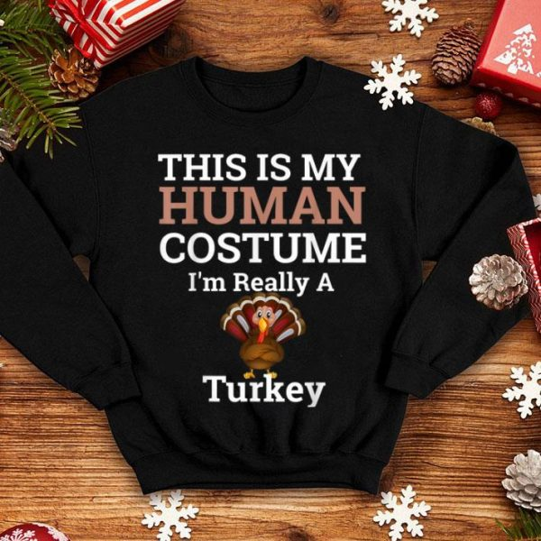 Hot This is My Human Costume I'm Really a Turkey Halloween shirt