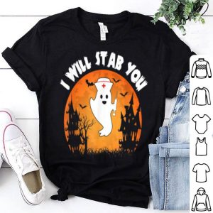 I Will Stab You Funny Nurse Halloween Party Costume shirt