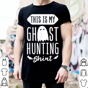 Original This Is My Ghost Hunting Funny Gift Ghosts Hunter shirt