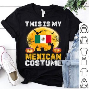 Original This Is My Mexican Flag Costume Halloween Mexico shirt