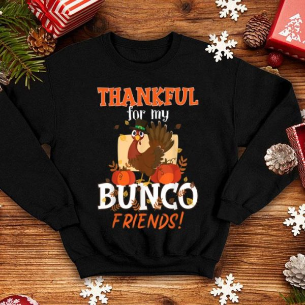 Awesome Thanksgiving Turkey Thankful For My Bunco Friends Dice Game shirt